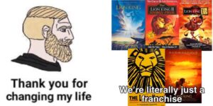 thank you for changing my life lion king
